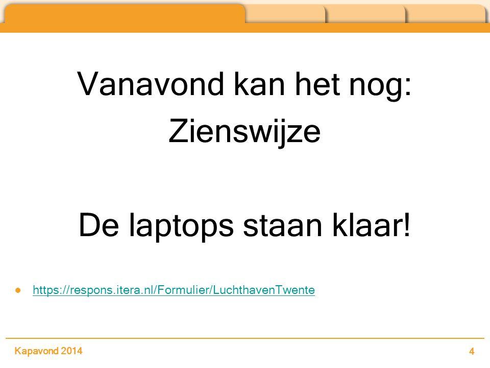 Vanavond kan het nog: Zienswijze De laptops staan klaar.