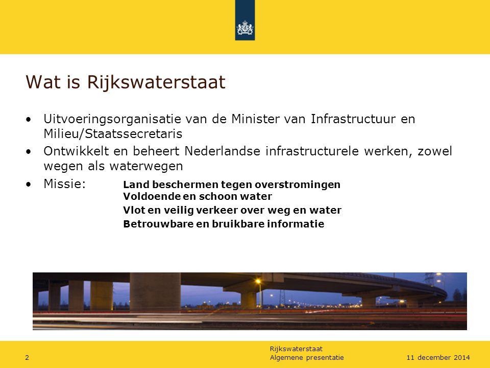 Rijkswaterstaat Wat is Rijkswaterstaat Uitvoeringsorganisatie van de Minister van Infrastructuur en Milieu/Staatssecretaris Ontwikkelt en beheert Nede