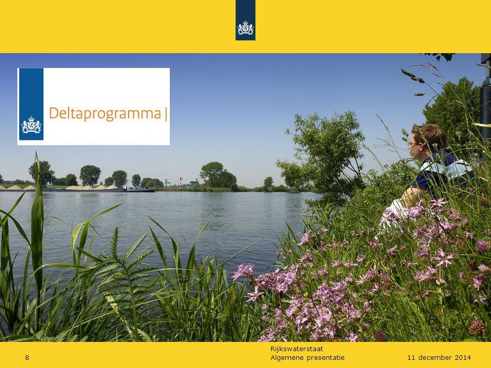 Rijkswaterstaat Algemene presentatie911 december 2014 Doel Deltaprogramma Nederland beschermen tegen overstromingen en zorgen voor voldoende water Waarom.