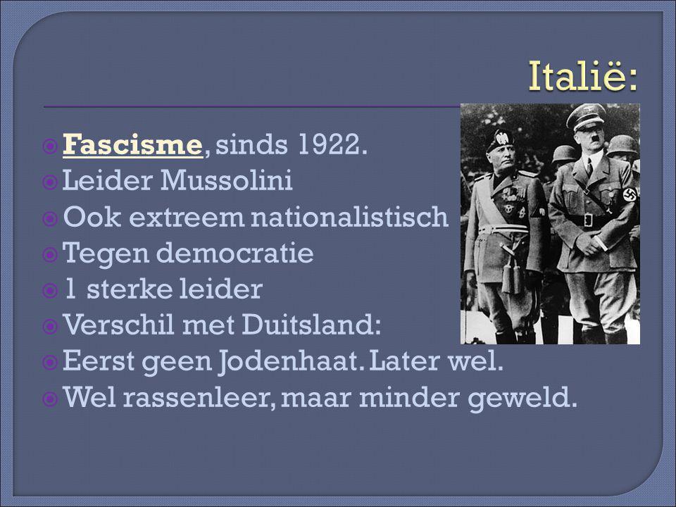  Fascisme, sinds 1922.