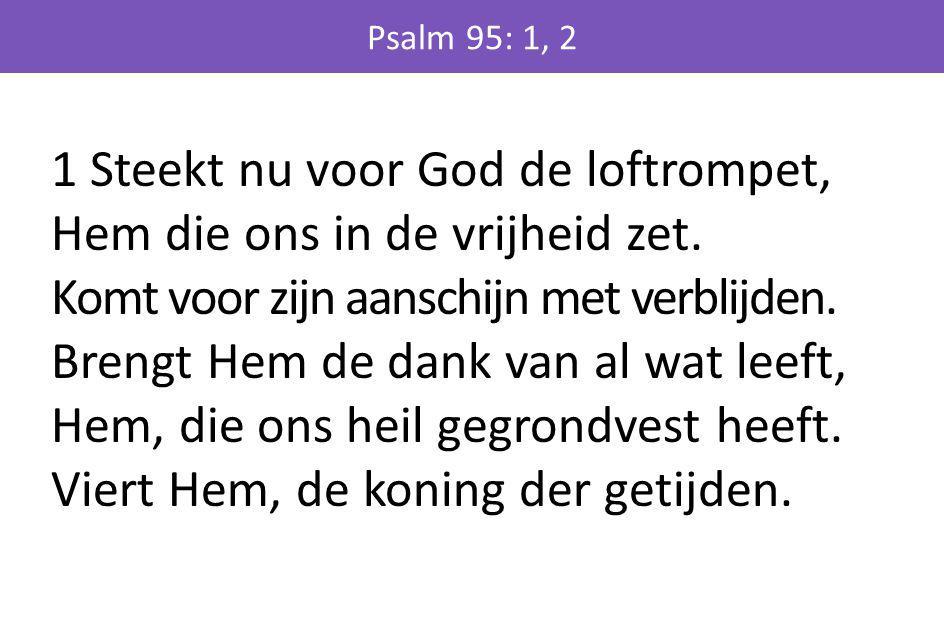2 Groot God is Hij, Hij strijdt vooraan, de goden zijn Hem onderdaan; de hoge bergen houdt Hij staande.