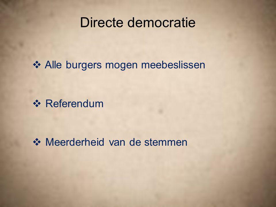 Indirecte democratie  Volksvertegenwoordigers nemen beslissingen  Verkiezingen