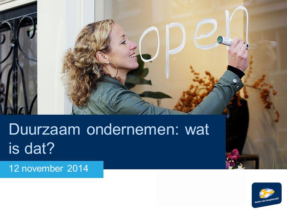 Duurzaam ondernemen: wat is dat? 12 november 2014