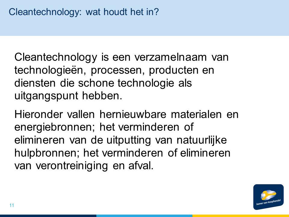 Cleantechnology: wat houdt het in? Cleantechnology is een verzamelnaam van technologieën, processen, producten en diensten die schone technologie als