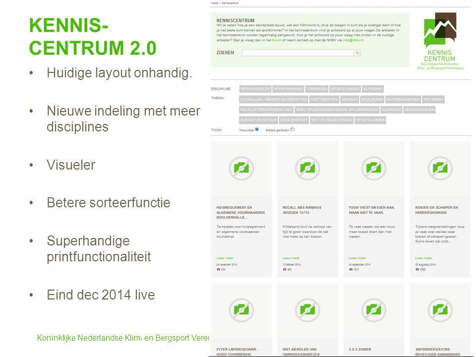 Koninklijke Nederlandse Klim- en Bergsport Vereniging KENNIS- CENTRUM 2.0 Huidige layout onhandig. Nieuwe indeling met meer disciplines Visueler Beter