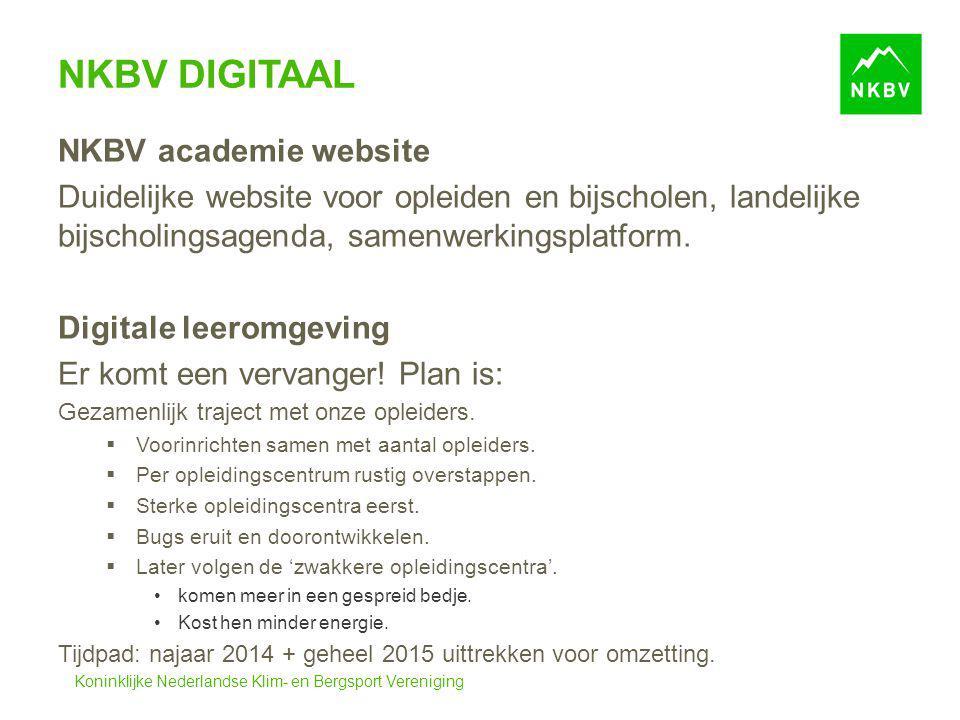 Koninklijke Nederlandse Klim- en Bergsport Vereniging NKBV DIGITAAL NKBV academie website Duidelijke website voor opleiden en bijscholen, landelijke b