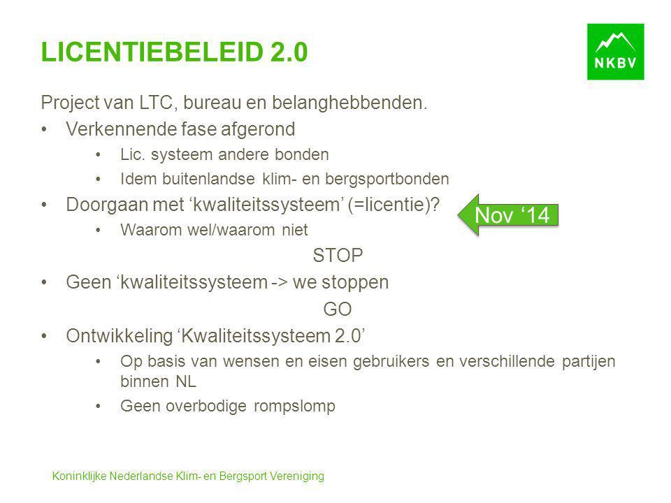 Koninklijke Nederlandse Klim- en Bergsport Vereniging LICENTIEBELEID 2.0 Project van LTC, bureau en belanghebbenden. Verkennende fase afgerond Lic. sy