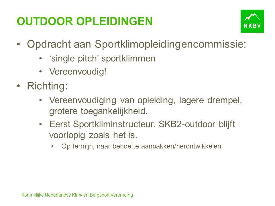 Koninklijke Nederlandse Klim- en Bergsport Vereniging OUTDOOR OPLEIDINGEN (2) Keuzes: Er komt een basis instructeur sportklimmen in rots (single pitch / goed behaakt).