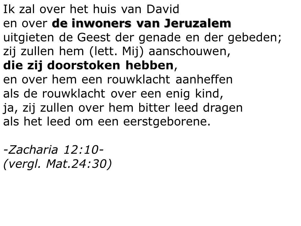 Ik zal over het huis van David de inwoners van Jeruzalem en over de inwoners van Jeruzalem uitgieten de Geest der genade en der gebeden; zij zullen hem (lett.