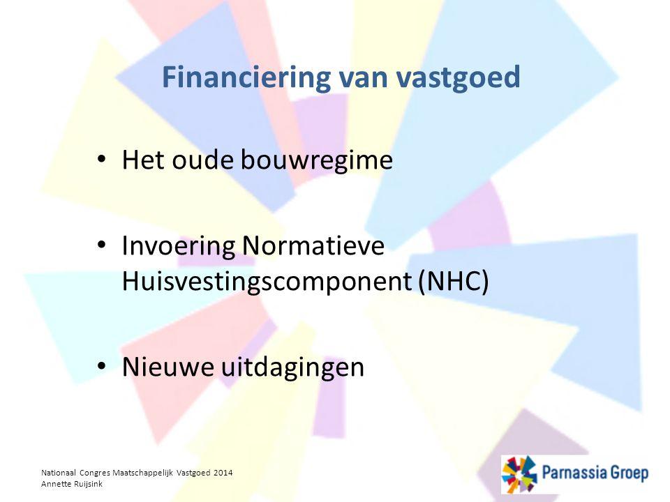 Noodzaak voor een lange termijn vastgoedvisie Strategisch inzet van vastgoed Nationaal Congres Maatschappelijk Vastgoed 2014 Annette Ruijsink