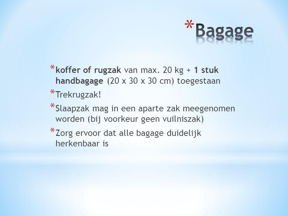 * koffer of rugzak van max.20 kg + 1 stuk handbagage (20 x 30 x 30 cm) toegestaan * Trekrugzak.