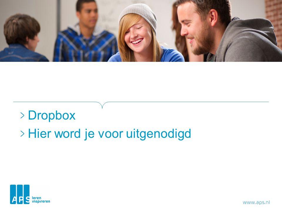 Dropbox Hier word je voor uitgenodigd