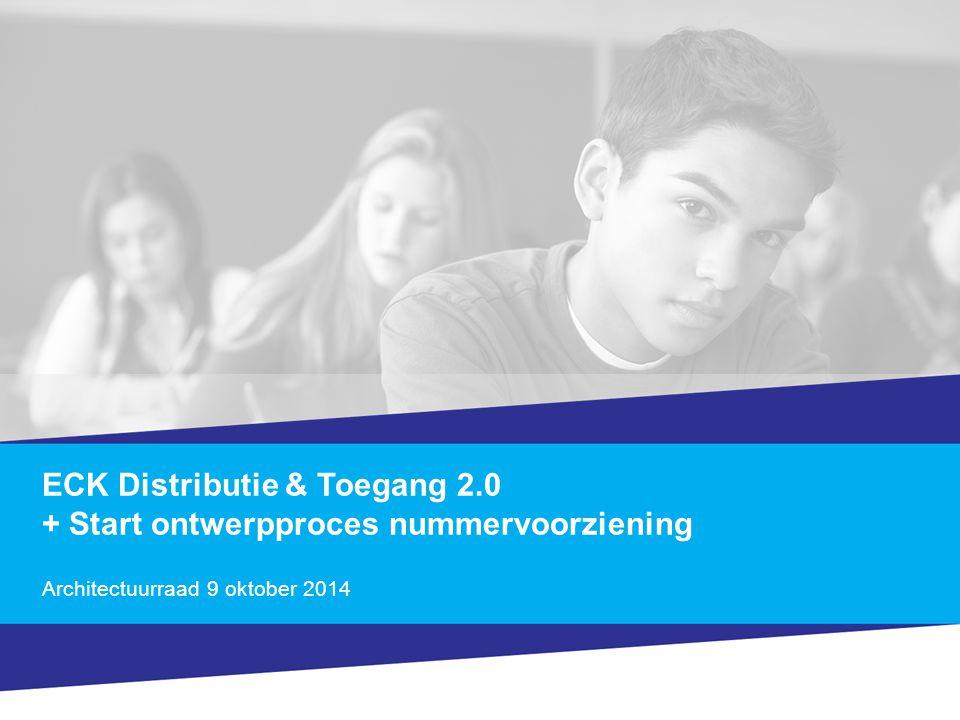 ECK Distributie & Toegang 2.0 + Start ontwerpproces nummervoorziening Architectuurraad 9 oktober 2014