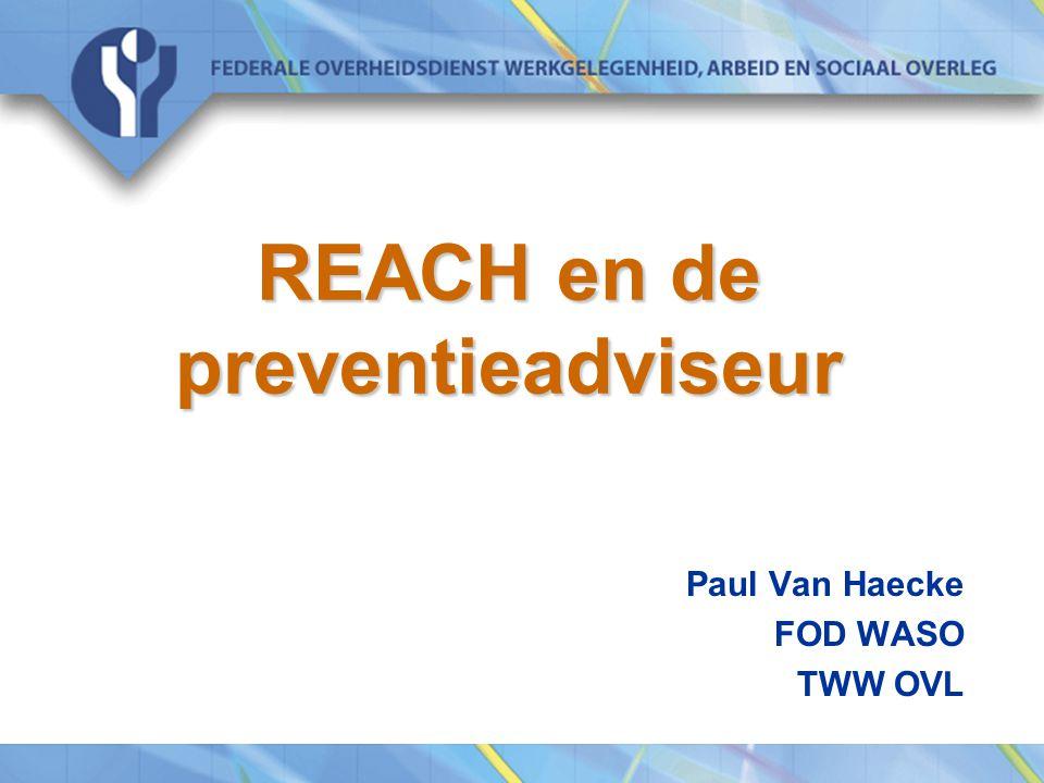REACH en de preventieadviseur Paul Van Haecke FOD WASO TWW OVL