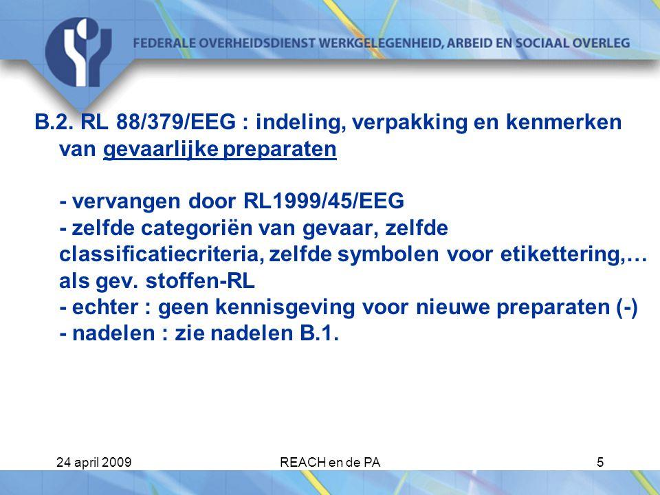 24 april 2009REACH en de PA26 Informatiebronnen Zie Wegwijs in Reach