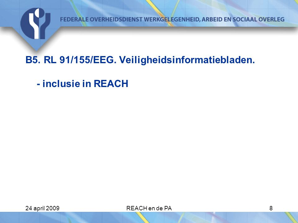 24 april 2009REACH en de PA19 Valkuil : Stoffen (I) Stoffen / stoffen in preparaten/stoffen in voorwerpen Vallen niet onder REACH : - afvalstoffen - vervoer van gevaarlijke stoffen - geneesmiddelen - biociden - radioactieve stoffen - vervoer van gevaarlijke stoffen - diervoeders .