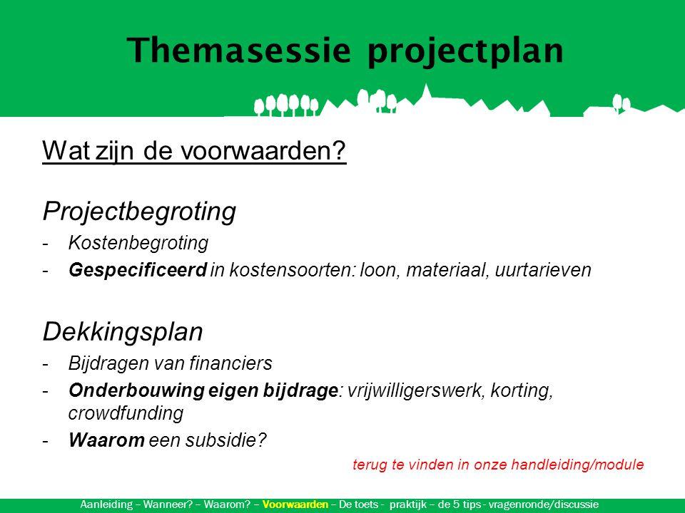 Themasessie projectplan Wat zijn de voorwaarden.