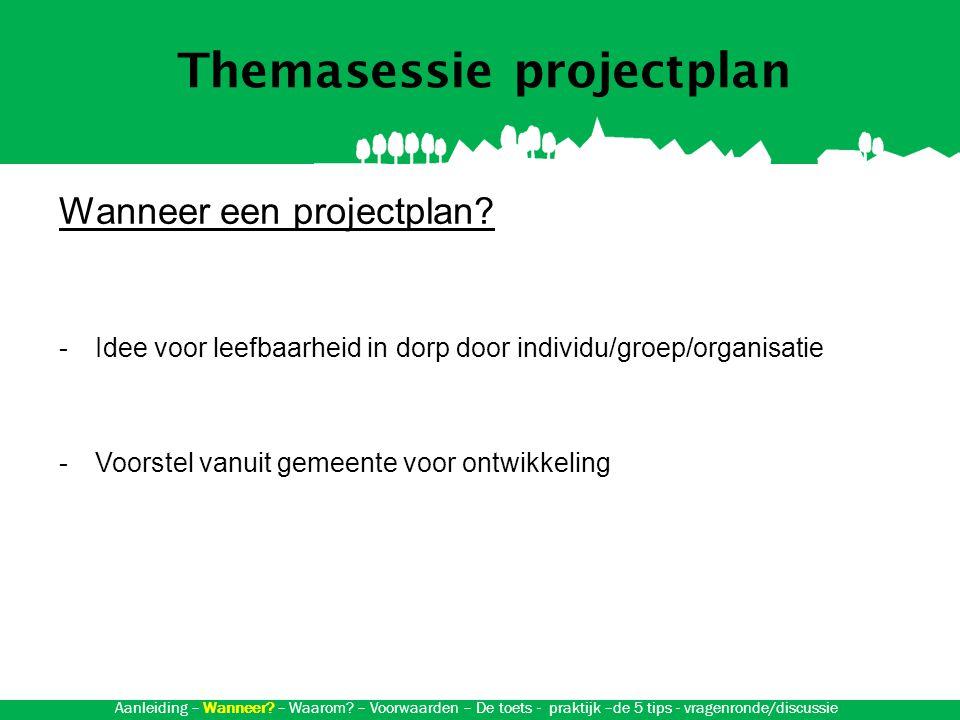 Themasessie projectplan Wanneer een projectplan.
