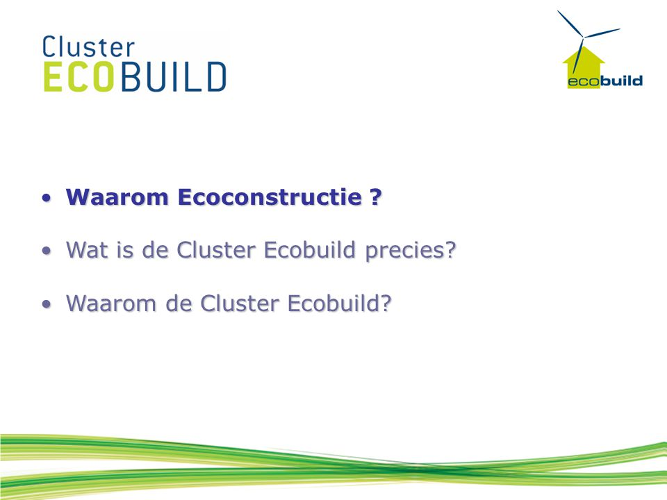 Waarom Ecoconstructie Waarom Ecoconstructie .