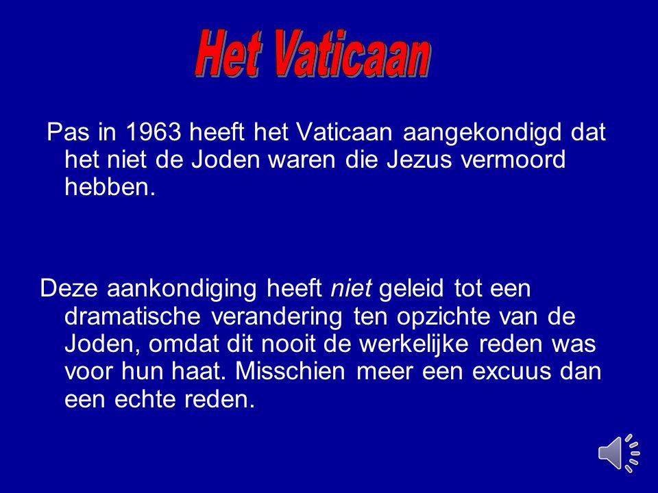 Pas in 1963 heeft het Vaticaan aangekondigd dat het niet de Joden waren die Jezus vermoord hebben. Deze aankondiging heeft niet geleid tot een dramati