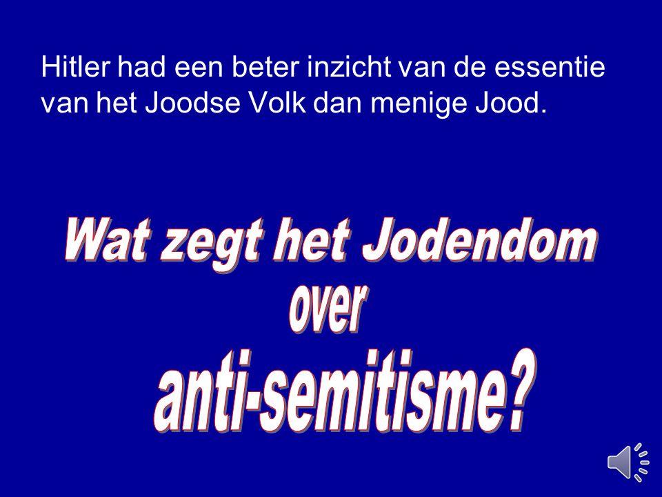 Hitler had een beter inzicht van de essentie van het Joodse Volk dan menige Jood.
