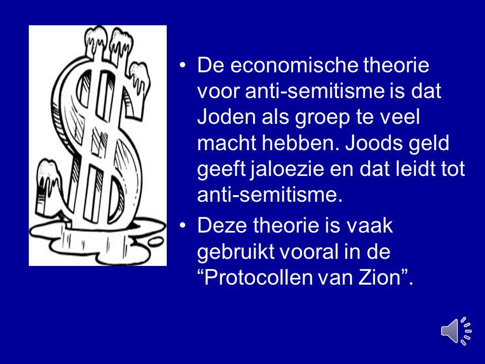 De economische theorie voor anti-semitisme is dat Joden als groep te veel macht hebben. Joods geld geeft jaloezie en dat leidt tot anti-semitisme. Dez