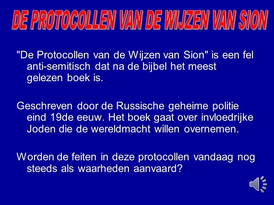 De Protocollen van de Wijzen van Sion is een fel anti-semitisch dat na de bijbel het meest gelezen boek is.