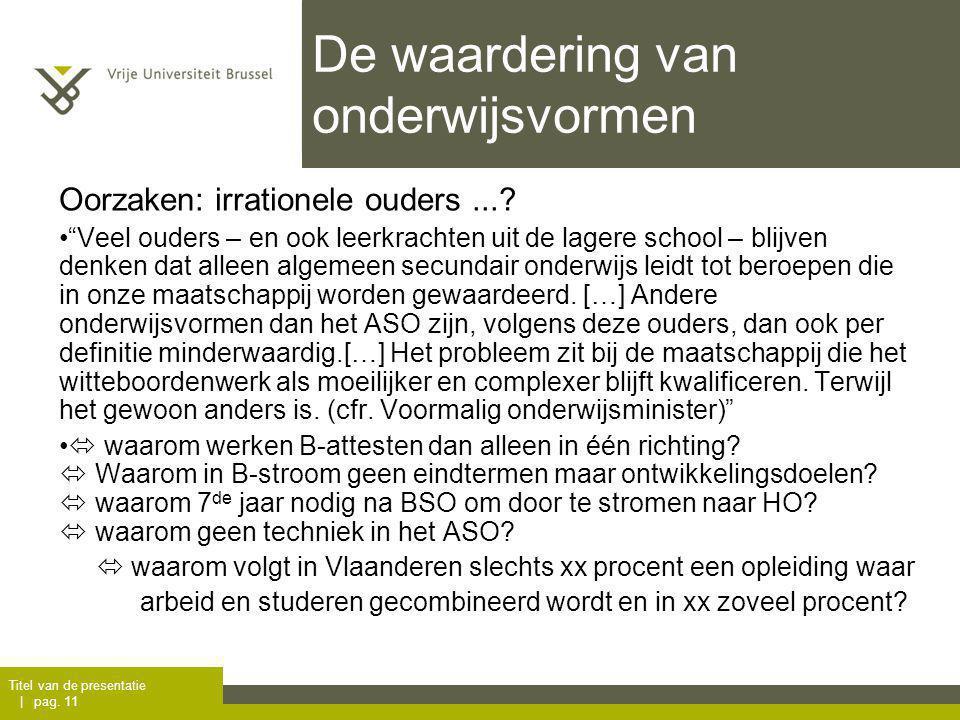 De waardering van onderwijsvormen Titel van de presentatie | pag.