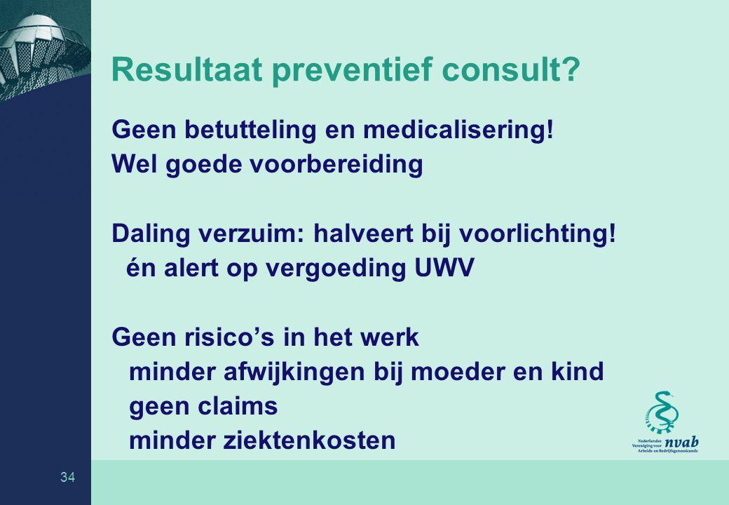 34 Resultaat preventief consult.Geen betutteling en medicalisering.