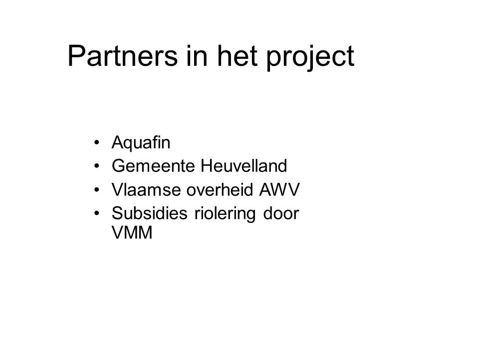 Partners in het project Aquafin Gemeente Heuvelland Vlaamse overheid AWV Subsidies riolering door VMM