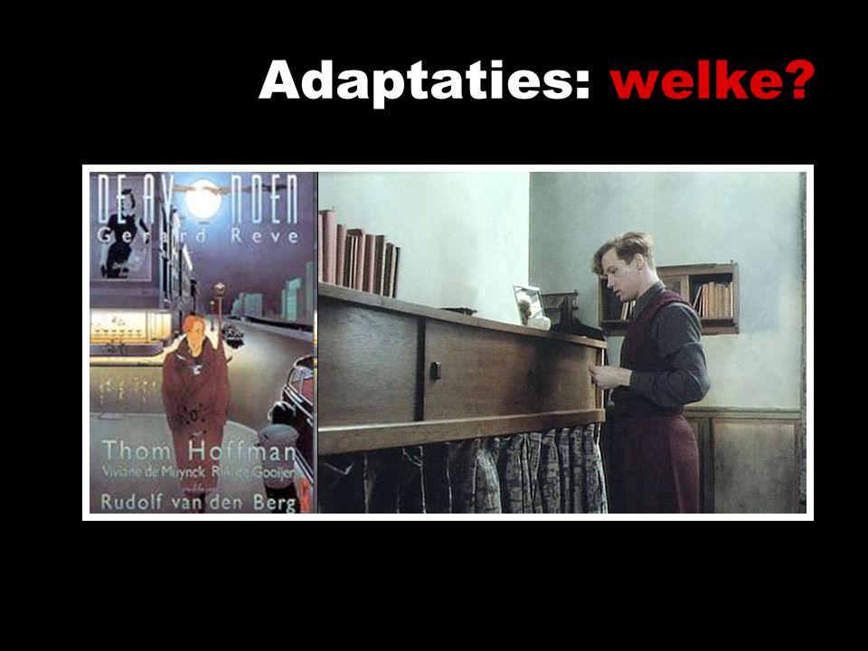 Adaptaties: welke?