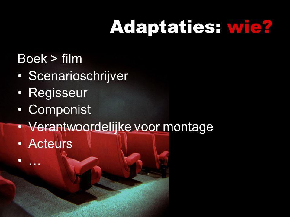 Adaptaties: wie.Wie was betrokken bij het proces.