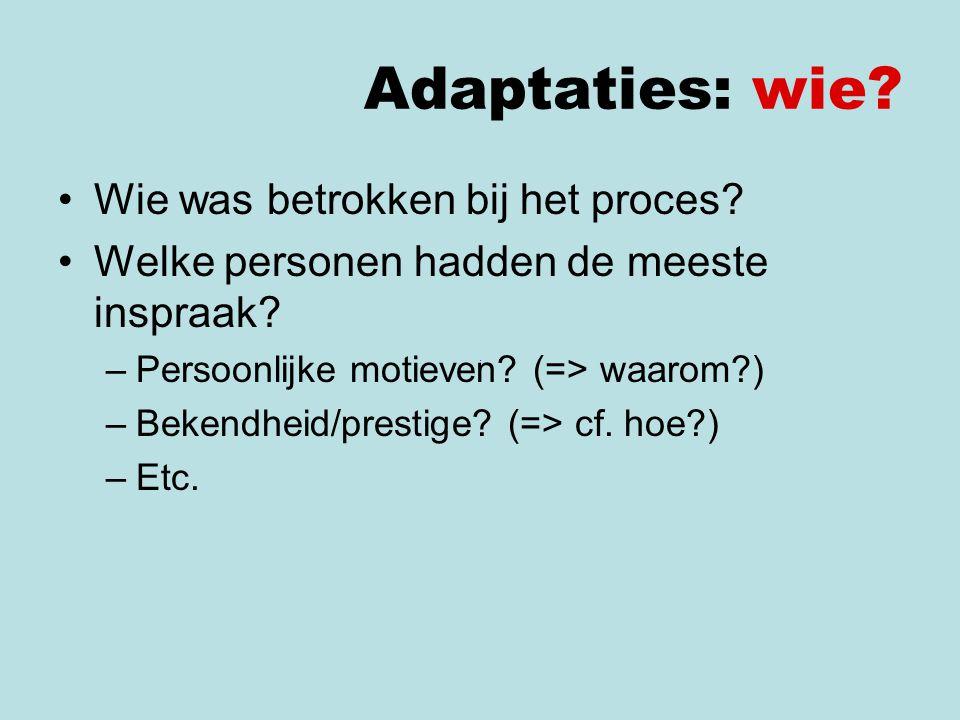 Adaptaties: wie?