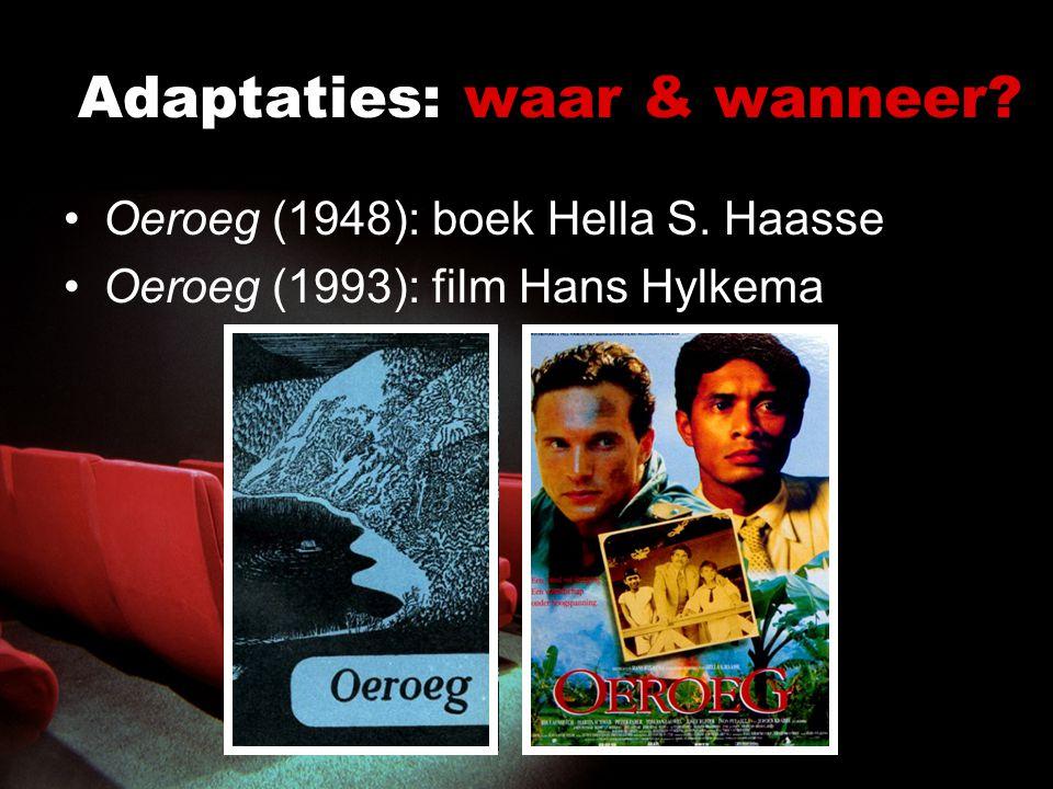 Adaptaties: waar & wanneer.Oeroeg (1948): boek Hella Haasse Indië bestaat niet meer.