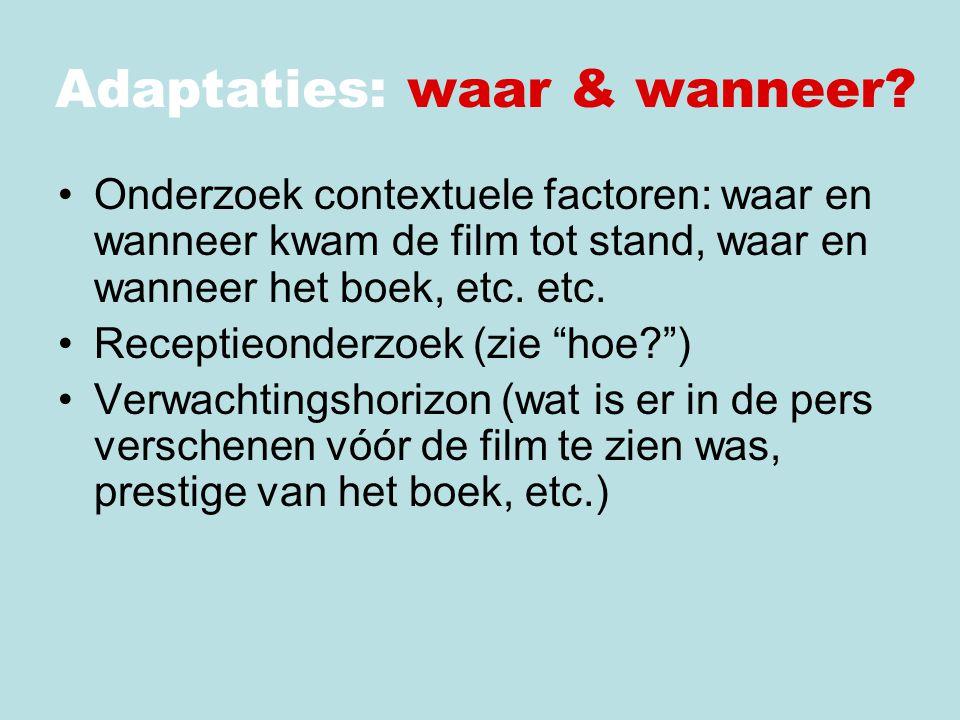 Adaptaties: waar & wanneer? http://www.youtube.com/watch?v=s0Lz37lZkY4&feature=related