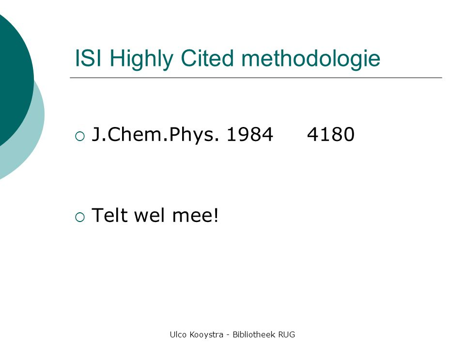 Ulco Kooystra - Bibliotheek RUG ISI Highly Cited methodologie  J.Chem.Phys.