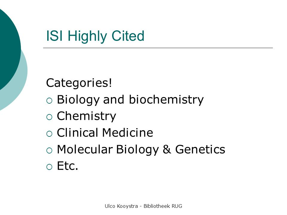 Ulco Kooystra - Bibliotheek RUG ISI Highly Cited Categories!  Biology and biochemistry  Chemistry  Clinical Medicine  Molecular Biology & Genetics