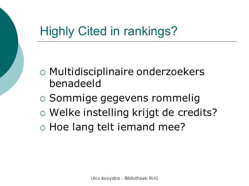 Highly Cited in rankings?  Multidisciplinaire onderzoekers benadeeld  Sommige gegevens rommelig  Welke instelling krijgt de credits?  Hoe lang tel