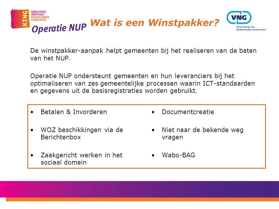 Wat is een Winstpakker? De winstpakker-aanpak helpt gemeenten bij het realiseren van de baten van het NUP. Operatie NUP ondersteunt gemeenten en hun l