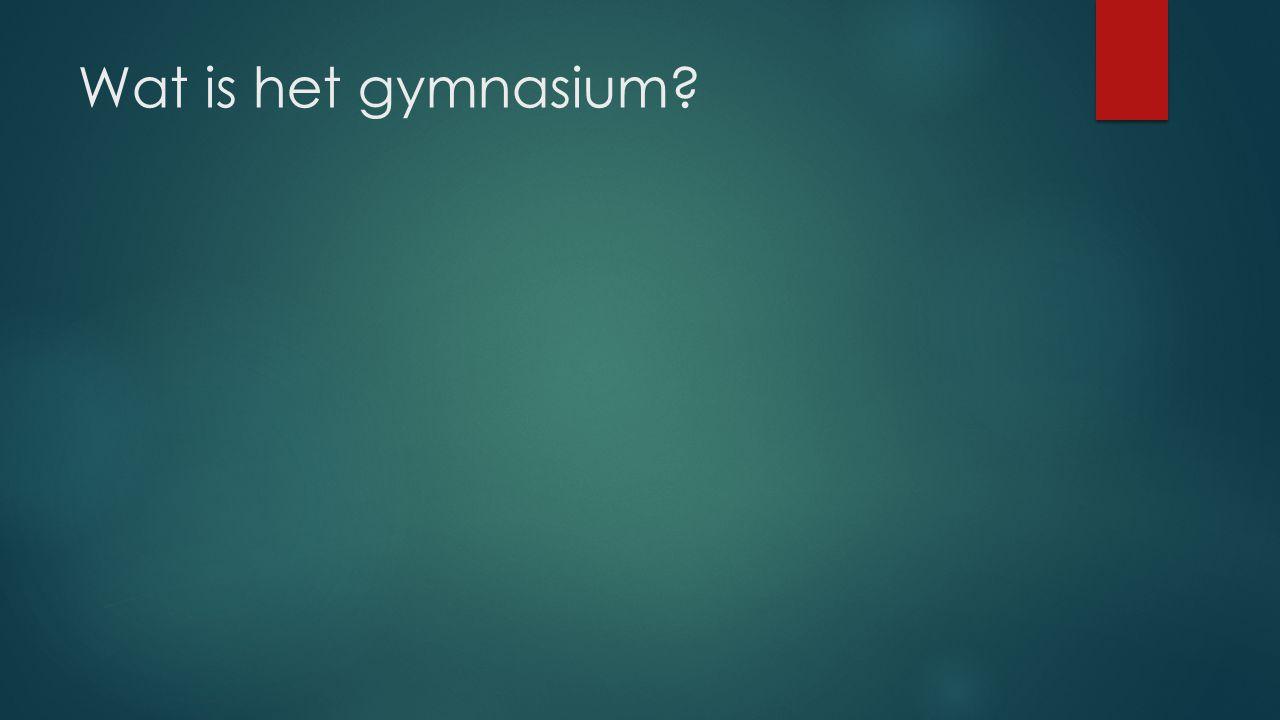 Wat is het gymnasium
