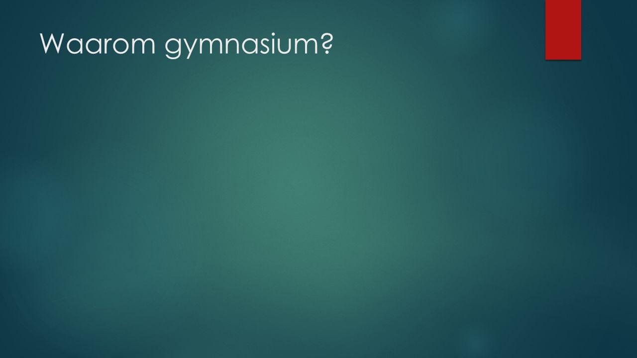 Waarom gymnasium