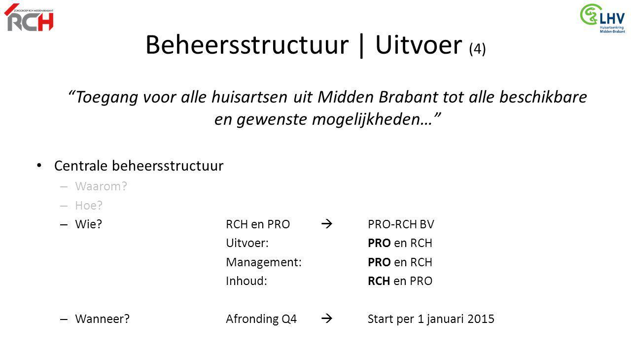 """""""Toegang voor alle huisartsen uit Midden Brabant tot alle beschikbare en gewenste mogelijkheden…"""" Centrale beheersstructuur – Waarom? – Hoe? – Wie?RCH"""