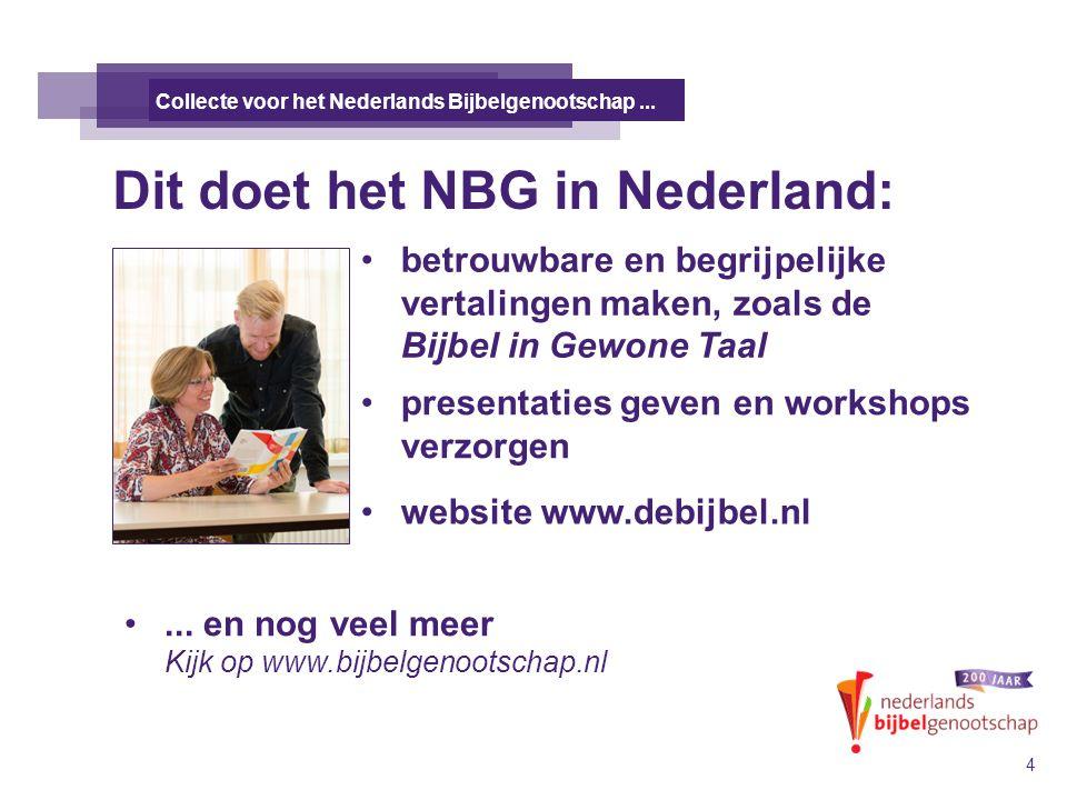 Dit doet het NBG in Nederland: DE TALE KANAÄNS 4 Collecte voor het Nederlands Bijbelgenootschap...