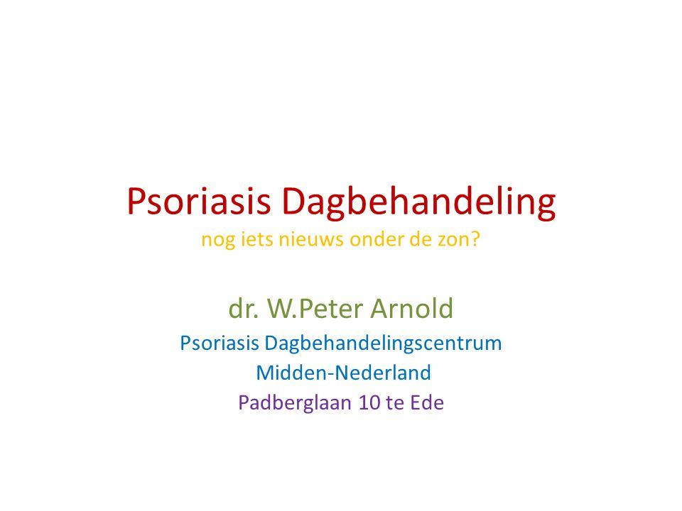 Psoriasis Dagbehandeling nog iets nieuws onder de zon? dr. W.Peter Arnold Psoriasis Dagbehandelingscentrum Midden-Nederland Padberglaan 10 te Ede