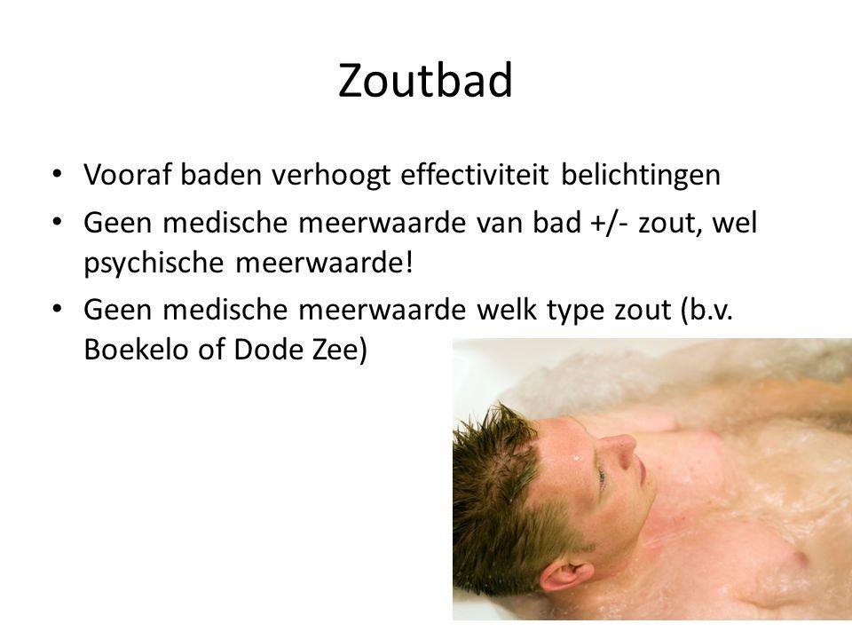 Zoutbad Vooraf baden verhoogt effectiviteit belichtingen Geen medische meerwaarde van bad +/- zout, wel psychische meerwaarde! Geen medische meerwaard