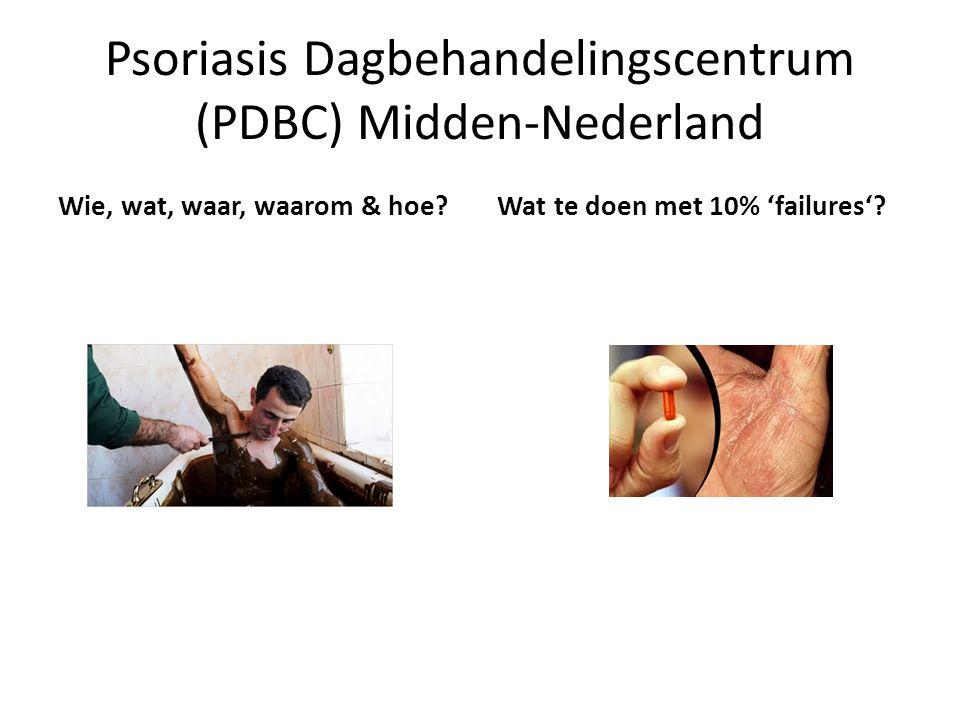 Psoriasis Dagbehandelingscentrum (PDBC) Midden-Nederland Wie, wat, waar, waarom & hoe?Wat te doen met 10% 'failures'?