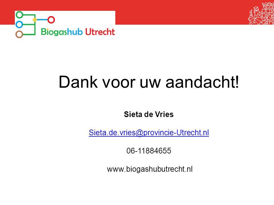Dank voor uw aandacht! Sieta de Vries Sieta.de.vries@provincie-Utrecht.nl 06-11884655 www.biogashubutrecht.nl