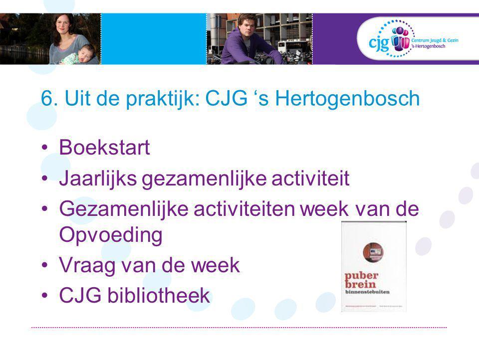 Boekstart Jaarlijks gezamenlijke activiteit Gezamenlijke activiteiten week van de Opvoeding Vraag van de week CJG bibliotheek