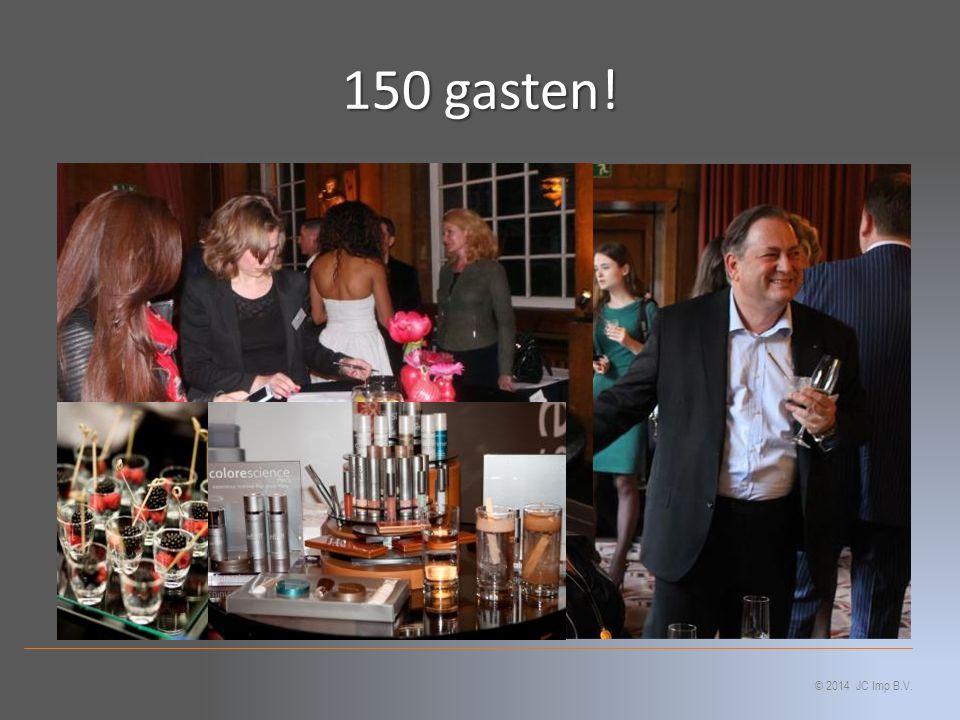 150 gasten! © 2014 JC Imp B.V.