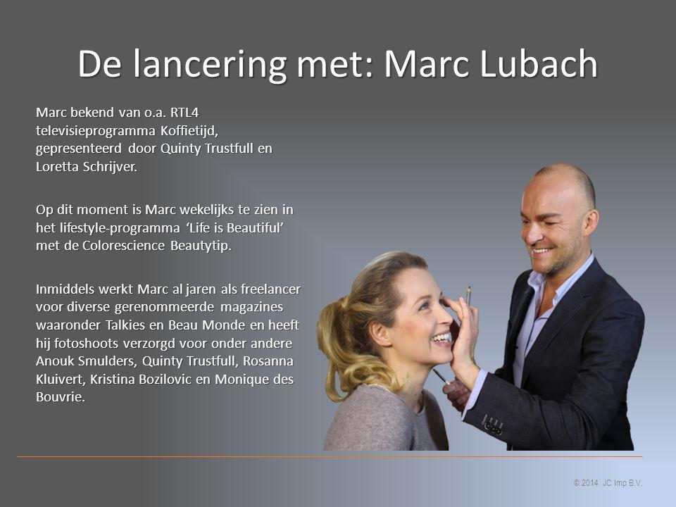 De lancering met: Marc Lubach Marc bekend van o.a. RTL4 televisieprogramma Koffietijd, gepresenteerd door Quinty Trustfull en Loretta Schrijver. Op di